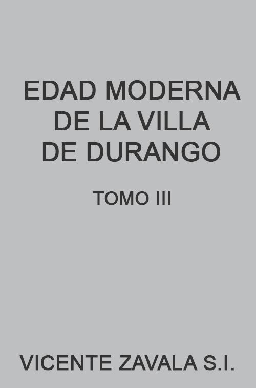 Edad Moderna de la Villa de Durango III
